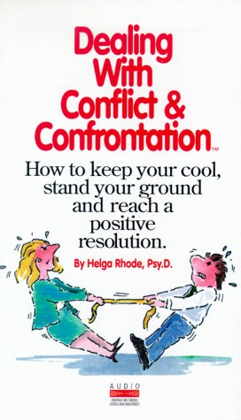 9781559774871: Dealing with Conflict and Confrontation: How to Keep Your Cool, Stand Your Ground and Reach a Positive Resolution