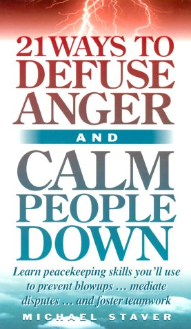 21 Ways to Defuse Anger and Calm: Michael Staver