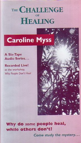The Challenge of Healing (1559821388) by Caroline Myss