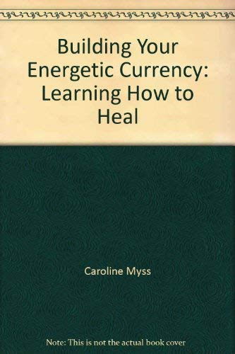 9781559821476: Building Your Energetic Currency: Learning How to Heal