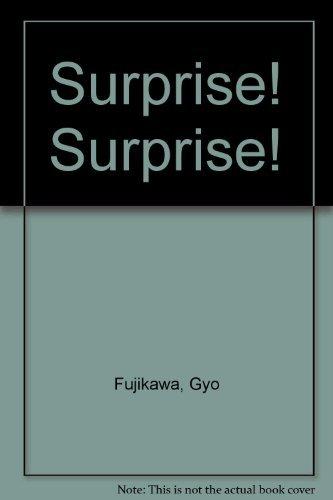 Surprise! Surprise! (9781559870078) by Fujikawa, Gyo