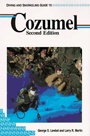 9781559920346: Diving and Snorkeling Guide to Cozumel (Pisces Diving & Snorkeling Guides)