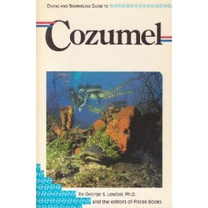 9781559920353: Diving and Snorkeling Guide to Cozumel