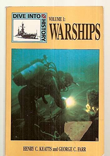 Dive into History Vol. 1 : Warships: Henry C. Keatts;