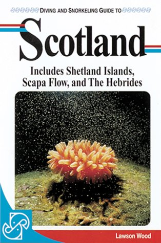 9781559920940: Scotland: Includes Shetlands, Scapa Flow and Hebrides (Lonely Planet Diving and Snorkeling Guides)