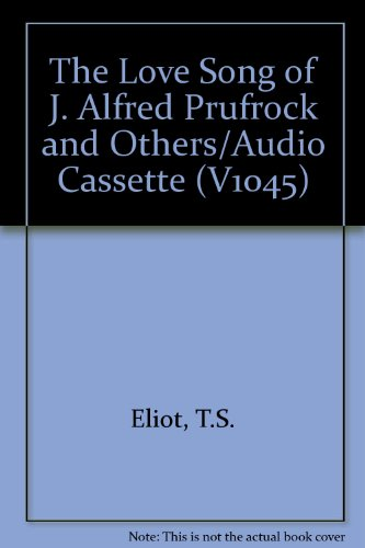 The Love Song of J. Alfred Prufrock: Eliot, T. S.