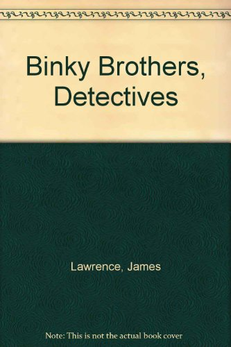 Binky Brothers, Detectives: James Lawrence