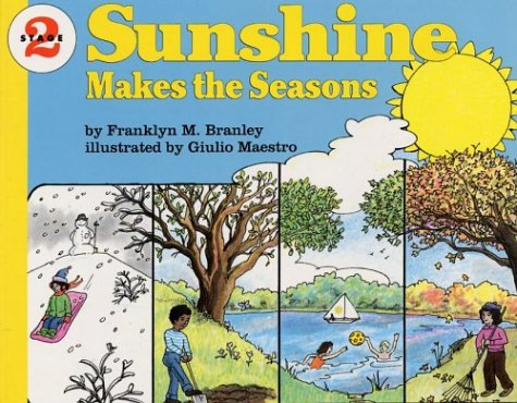 Sunshine Makes the Seasons Book and Tape (Let's-Read-and-Find-Out Science 2) (1559942487) by Branley, Franklyn M.