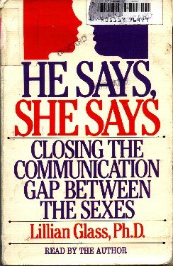 He Says, She Says: Closing the Communication Gap Between Sexes: Glass, Lillian