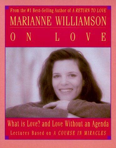 Marianne Williamson on Love: Marianne Williamson