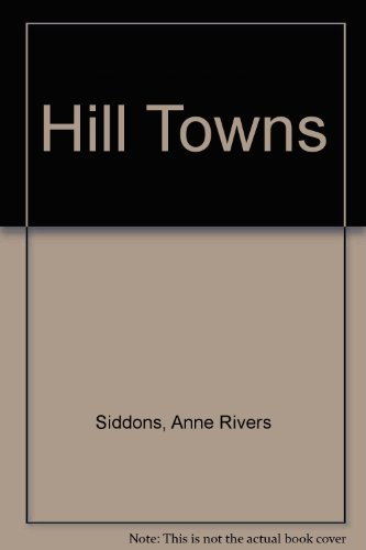 Hill Towns: Siddons, Anne Rivers; Harden, Marcia Gay