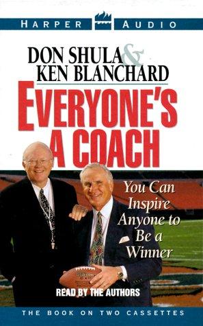 Everyone's A Coach: Don Shula, Ken Blanchard