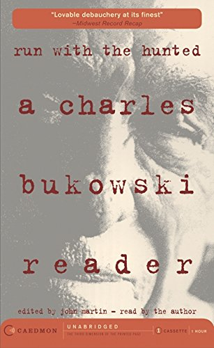 Run with the Hunted: a Charles Bukowski Reader (AUDIO CASSETTE)
