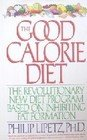 The Good Calorie Diet: The Revolutionary New: Lipetz, Philip, Ph.D.