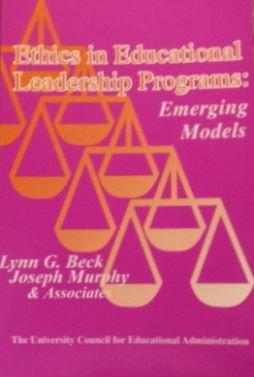 Ethics in educational leadership programs: Emerging models: Beck, Lynn G