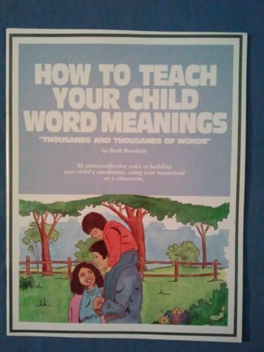 How to teach your child word meanings: Thousands and thousands of words (The Bowdoin method) (9781559970051) by Bowdoin, Ruth