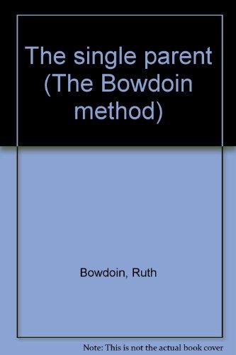 9781559971072: The single parent (The Bowdoin method)