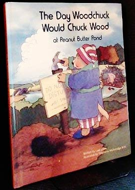 9781559991247: The Day Woodchuck Would Chuck Wood at Peanut Butter Pond