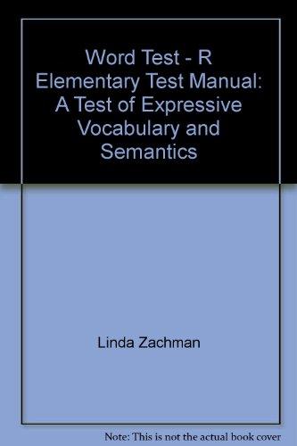 Word Test - R, Elementary Test Manual: Linda Zachman, Rosemary