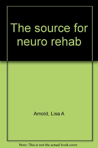 9781559994149: The source for neuro rehab