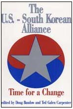 The U.S.-South Korean Alliance: Time for a: Bandow