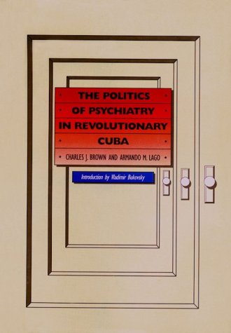 The Politics of Psychiatry in Revolutionary Cuba