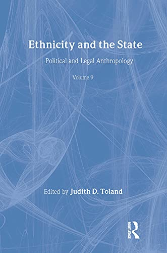 9781560000587: Ethnicity and the State (Political and Legal Anthropology)