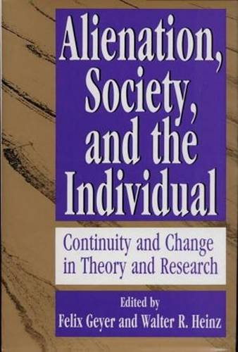 9781560000594: Alienation, Society, and the Individual: Continuity and Change in Theory and Research
