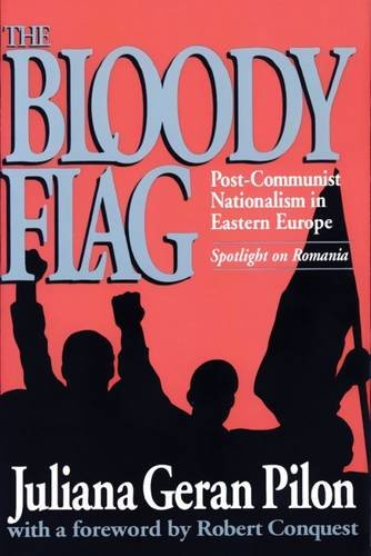 9781560000624: The Bloody Flag: Post-Communist Nationalism in Eastern Europe: Spotlight on Romania (U.S.-Third World Policy Perspectives)