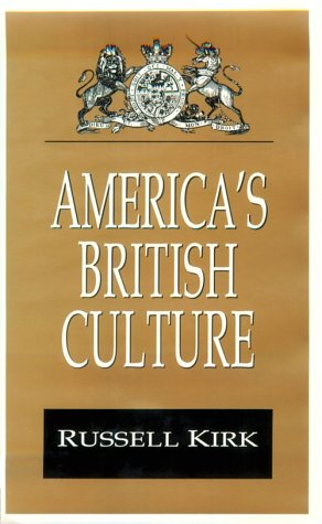 9781560000662: America's British Culture (Library of Conservative Thought)