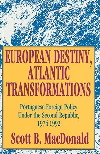 9781560000785: European Destiny, Atlantic Transformations: Portuguese Foreign Policy Under the Second Republic, 1979-1992