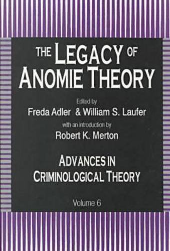 9781560001256: The Legacy of Anomie Theory: Advances in Criminological Theory: 6