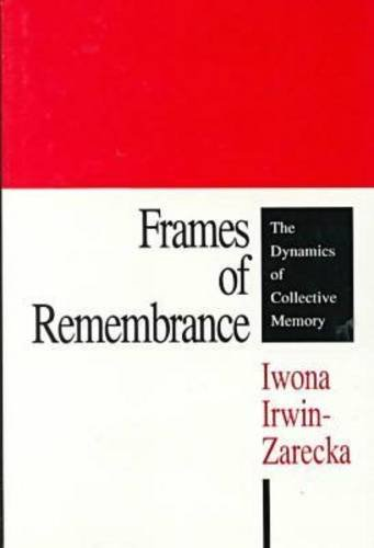 9781560001386: Frames of Remembrance: The Dynamics of Collective Memory