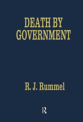 Death by Government: Rummel, R. J.