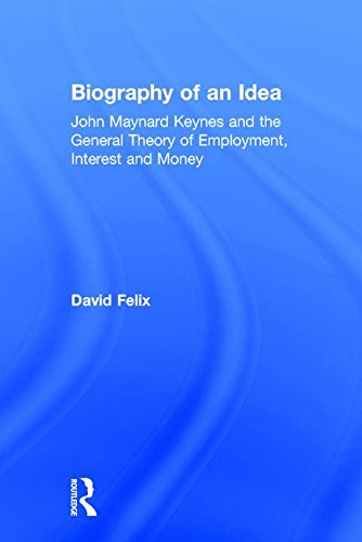 9781560001492: Biography of an Idea: John Maynard Keynes and the General Theory of Employment, Interest and Money