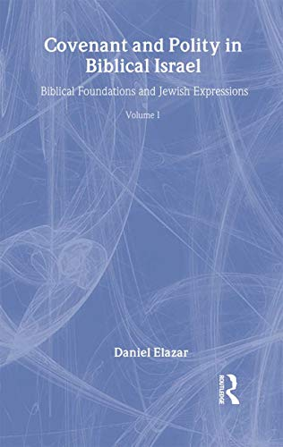 9781560001515: Covenant and Polity in Biblical Israel: Biblical Foundations and Jewish Expressions (THE MILKEN LIBRARY OF JEWISH PUBLIC AFFAIRS)