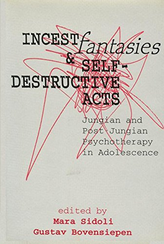9781560001522: Incest Fantasies and Self-Destructive Acts: Jungian and Post-Jungian Psychotherapy in Adolescence