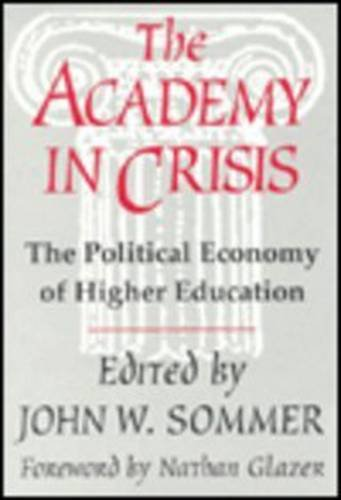 9781560001829: The Academy in Crisis: The Political Economy of Higher Education