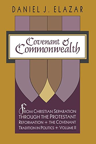 9781560002086: Covenant and Commonwealth: From Christian Separation Through the Protestant Reformation (Covenant Tradition in Politics)