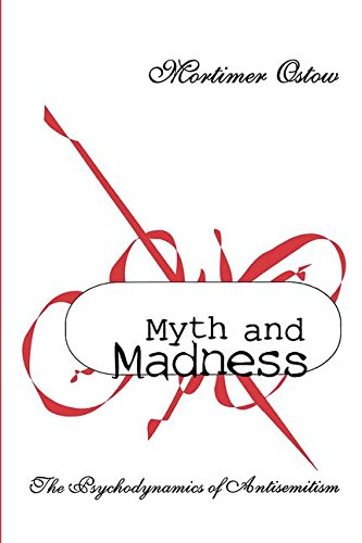 9781560002246: Myth and Madness: The Psychodynamics of Anti-Semitism