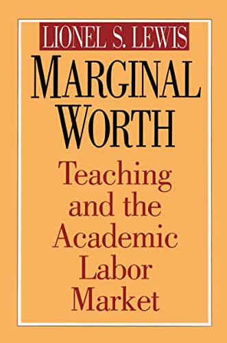 9781560002635: Marginal Worth: Teaching and the Academic Labor Market