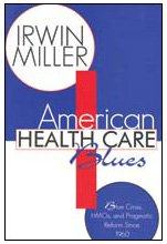 American Health Care Blues Blue Cross, HMO's, and Pragmatic Reform Since 1960