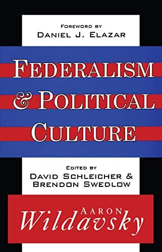 Federalism & Political Culture: Wildavsky, Aaron B./