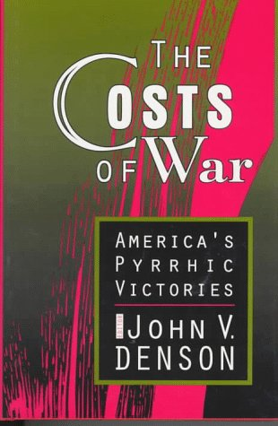 9781560003199: The Costs of War: America's Pyrrhic Victories