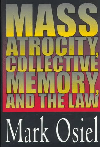 9781560003229: Mass Atrocity, Collective Memory, and the Law