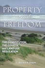 Property and Freedom: The Constitution, the Courts, and Land-Use Regulation (Studies in Social Ph...