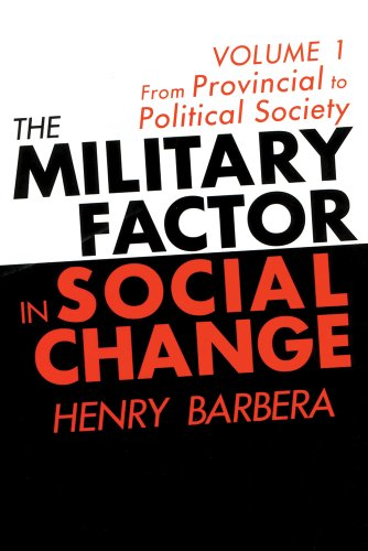 9781560003427: The Military Factor in Social Change: Volume 1, From Provincial to Political Society