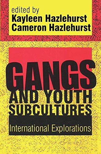 Gangs and Youth Subcultures: International Explorations: Cameron Hazlehurst (Editor),