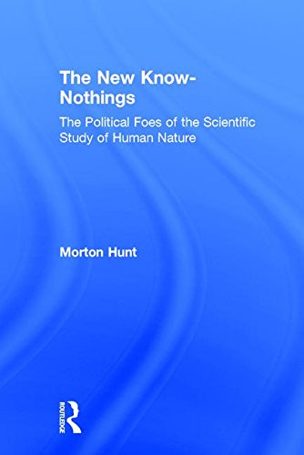 9781560003939: The New Know-Nothings: The Political Foes of the Scientific Study of Human Nature