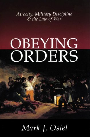9781560004073: Obeying Orders: Atrocity, Military Discipline, and the Law of War